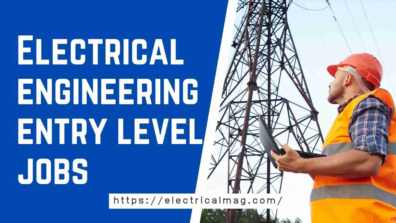 Electrical engineering entry level jobs