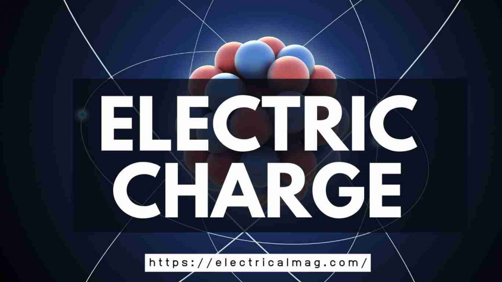 electric charge and properties of charge negative and positive charge