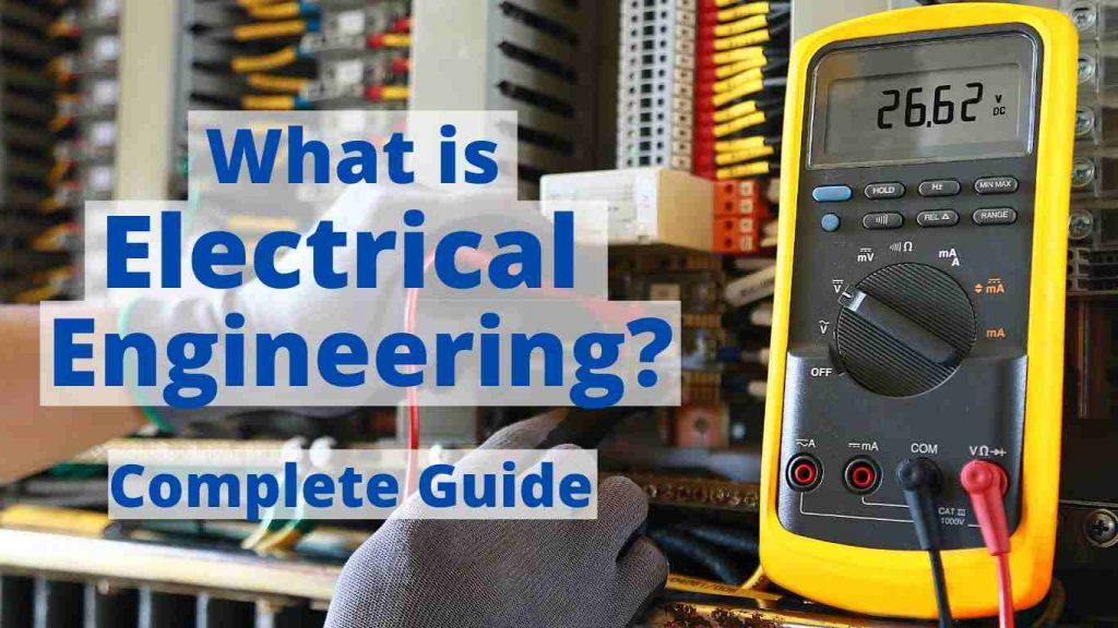 What is Electrical Engineering? Field of Engineering Electrical engineering fields uses of electricity Applications of electrical engineering knowledge