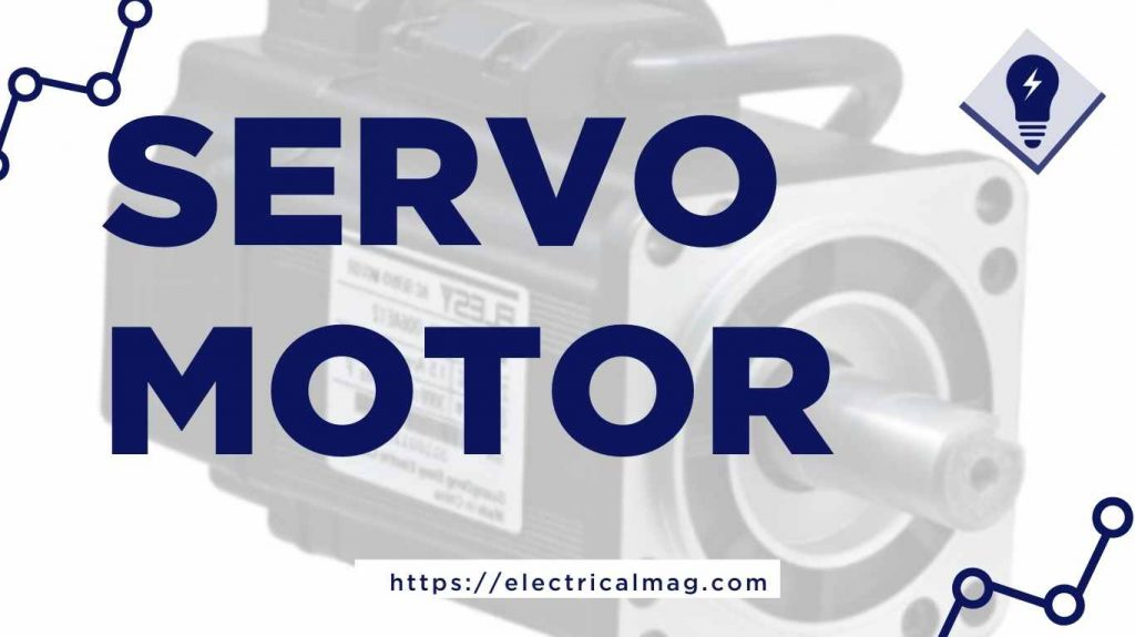 Servo Motor AC or DC? Construction, Working and Applications