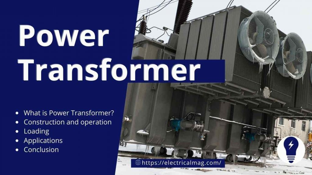 power transformer application, Construction and Operation
