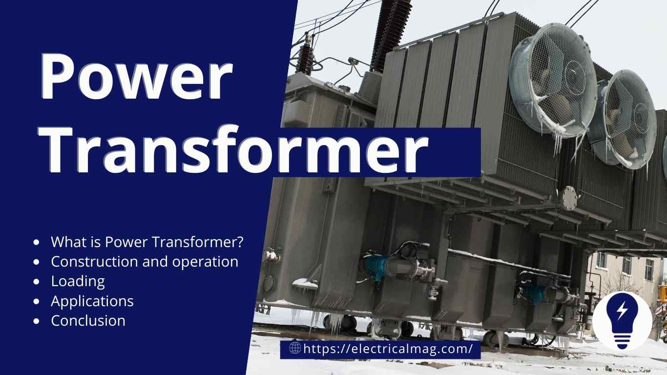 Power Transformerapplications, Construction and Operation