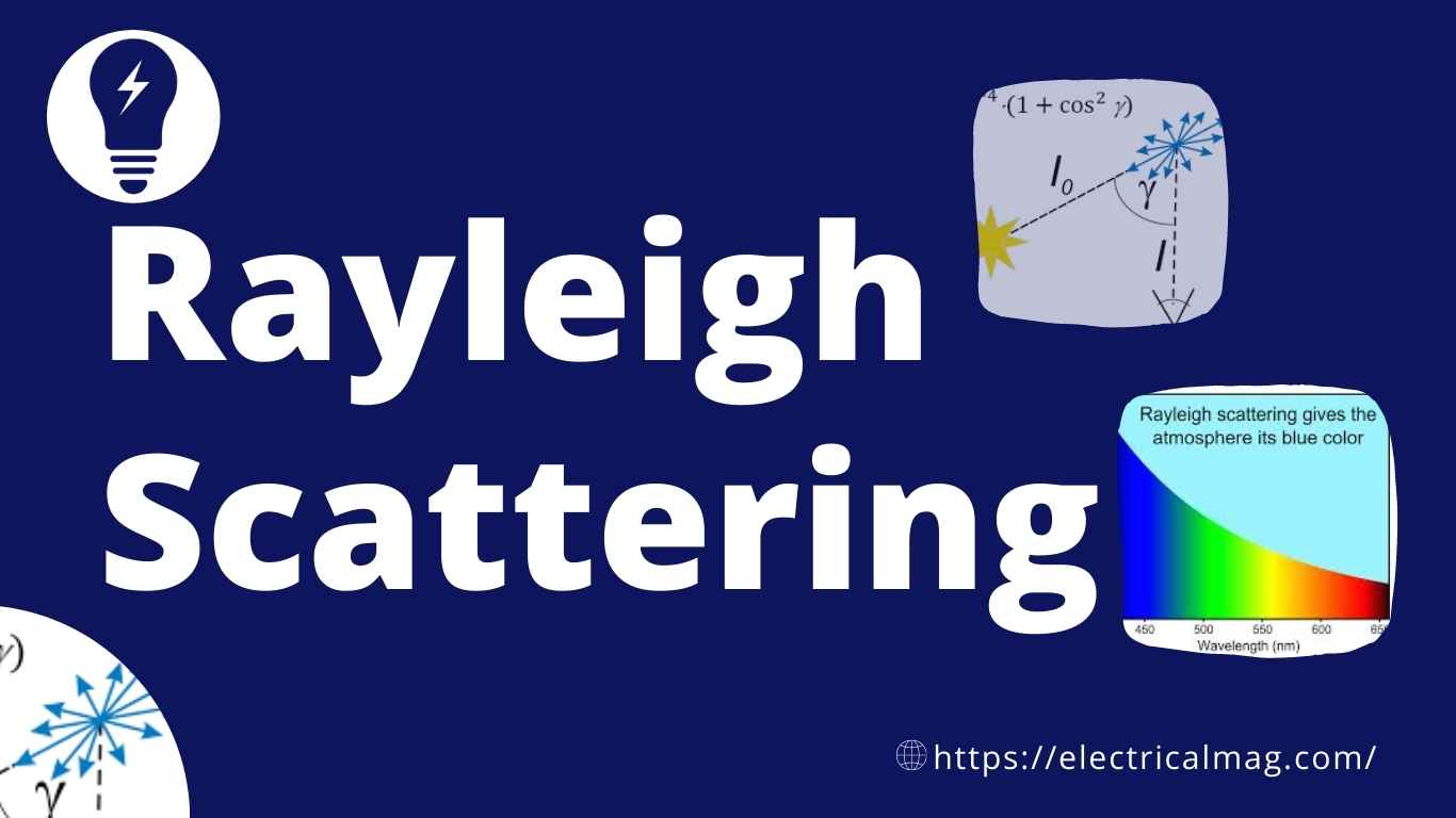What is Rayleigh Scattering? How its work