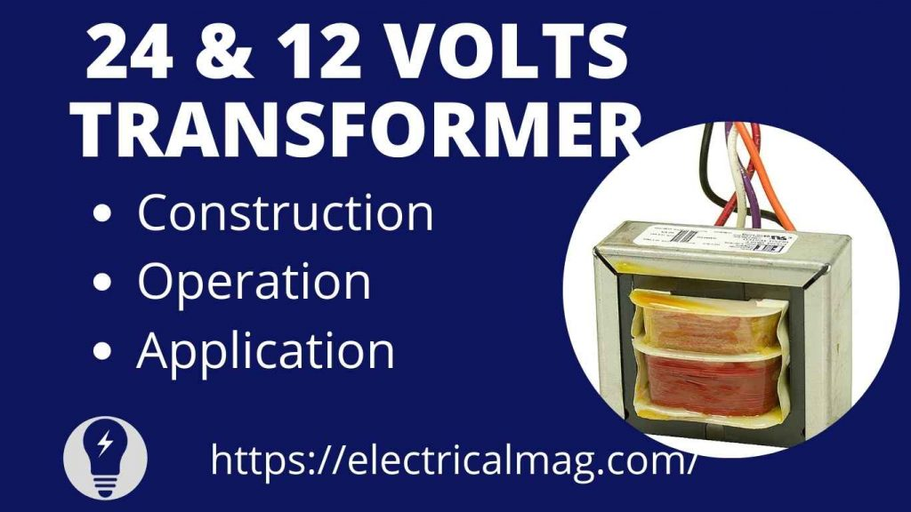 24 Volts and 12 Volts Transformer